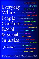 Everyday White People Confront Racial and Social Justice