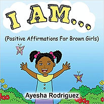 I Am…positive affirmations for brown girls