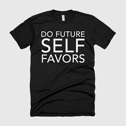 DO FUTURE SELF FAVORS Tee
