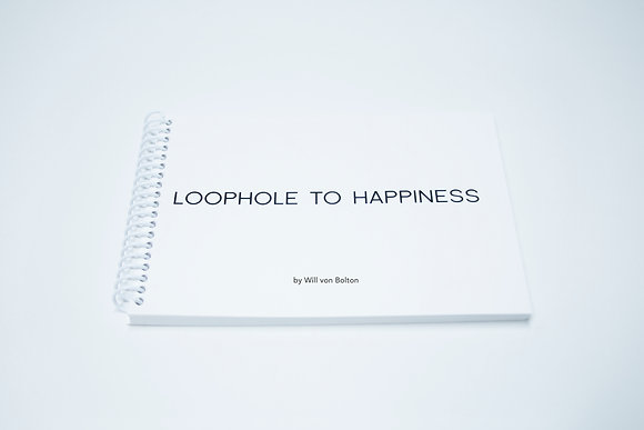 Loophole to Happiness by Will von Bolton