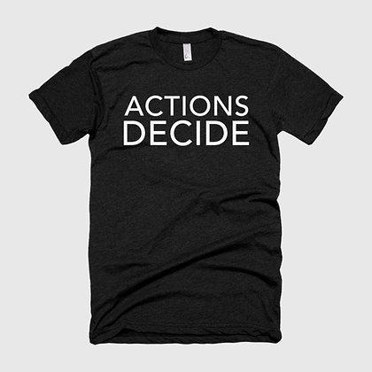 ACTIONS DECIDE Tee