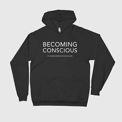 BECOMING CONSCIOUS Hoodie