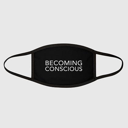 BECOMING CONSCIOUS Face Mask