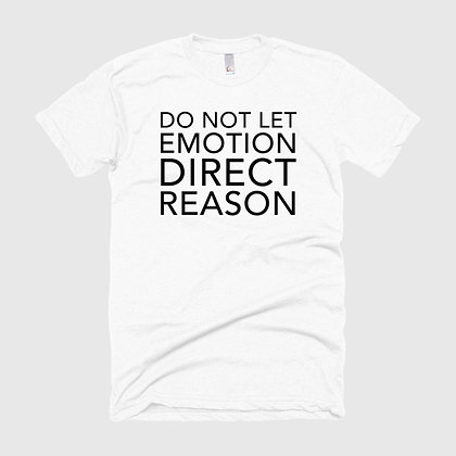 DO NOT LET EMOTION DIRECT REASON Tee