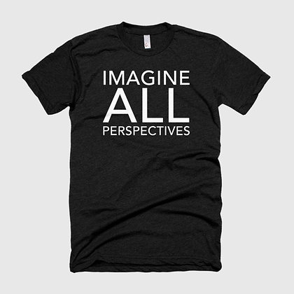 IMAGINE ALL PERSPECTIVES Tee