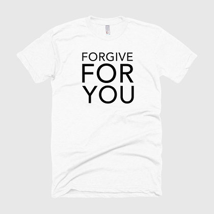 FORGIVE FOR YOU Tee