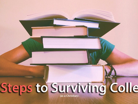 12 Steps to Surviving College (as a Christian)