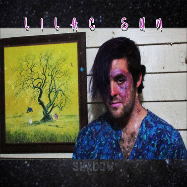 "LILAC SUN: ""SHADOW"" 