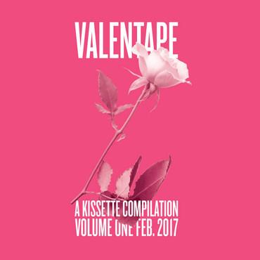 VALENTAPE KISSETTE VOL. 1 RELEASE