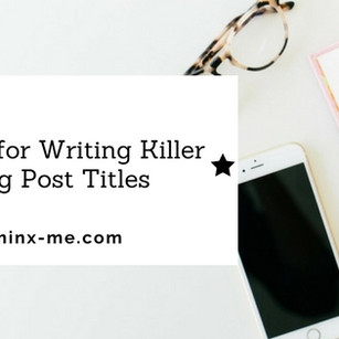 4 Tips for Writing Killer Blog Post Titles