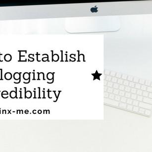 How to Establish Blogging Credibility