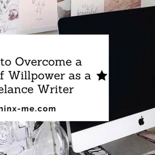 How to Overcome a Lack of Willpower as a Freelance Writer