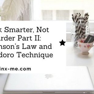 Work Smarter, Not Harder Part II: Parkinson's Law and Pomodoro Technique