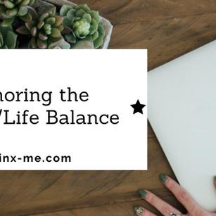 Ignoring the Work/Life Balance