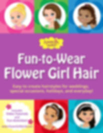 Fun-to-Wear Flower Girl Hair is a hairstyle tutorial ebook