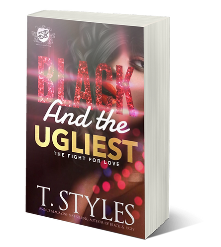 Black And The Ugliest by T. Styles