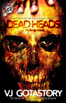Dead Heads by VJ Gotastory