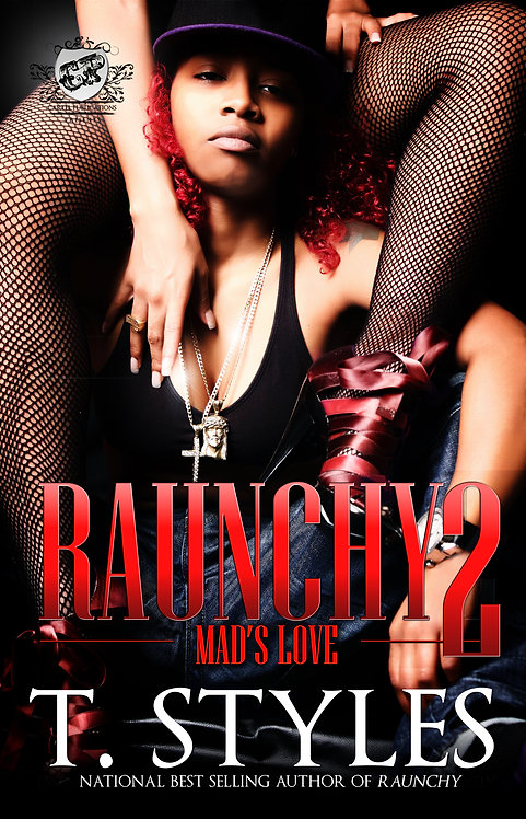 Raunchy 2 by T. Styles