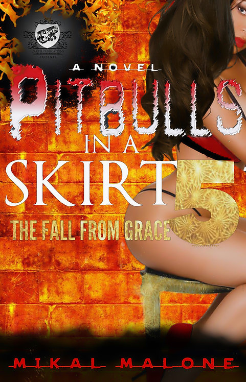Pitbulls in A Skirt 5: The Fall From Grace