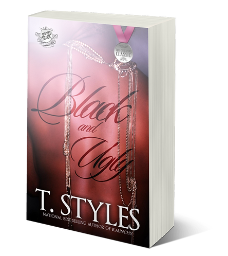 Black & Ugly by T Styles