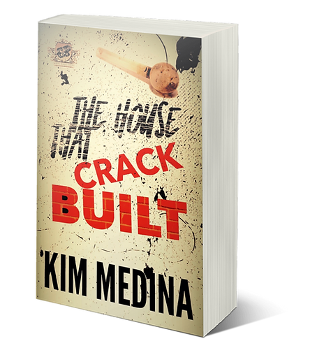 The House That Crack Built by Kim Medina