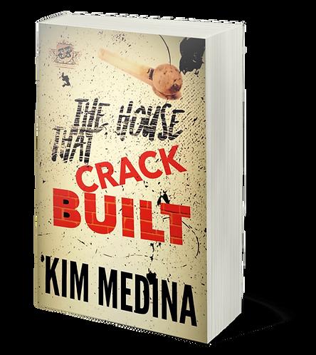 The House That Crack Built by Kim Medina