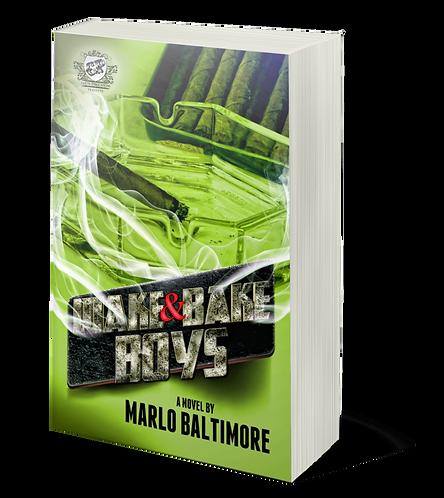 Wake & Bake Boys by Marlo Baltimore
