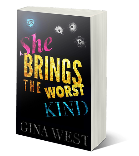 She Brings The Worst Kind by Gina West
