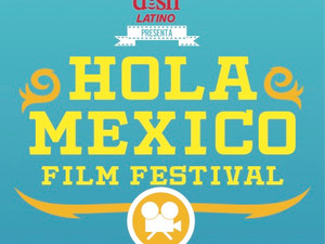 8th Annual Hola Mexican Film Festival Presented By DishLATINO Announces Lineup Including Special Sho