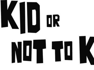 TO KID OR NOT TO KID // In NY & LA Theaters this Friday, Nov. 15th (On VOD Dec. 3rd) - Documenta