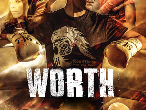 The Trailer & Poster for Martial-Arts Drama, WORTH, Hits