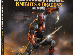 """Deathstroke: Knights & Dragons - The Movie"" coming to Digital (8/4) & Blu-ray (8/"