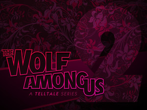 Telltale Games Confirms a New Season of the Award-Winning THE WOLF AMONG US is in Development for 20