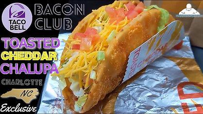 Taco Bell Toasted Cheddar Bacon Club Chalupa Test 2019.jpeg