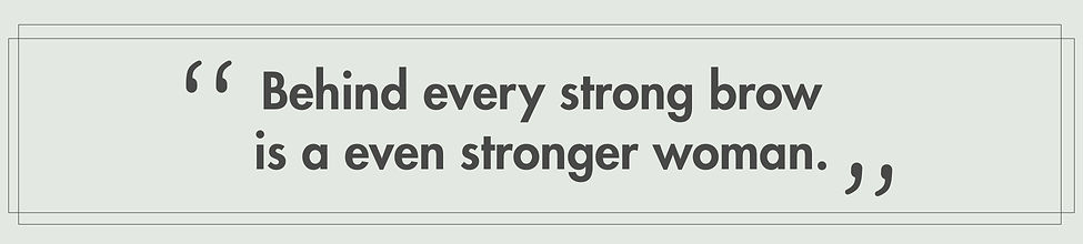 Behind every strong brow is a even stron