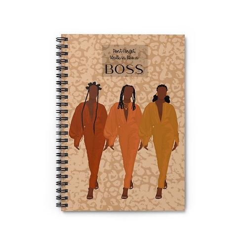 Walk in Like a Boss Spiral Notebook - Ruled Line