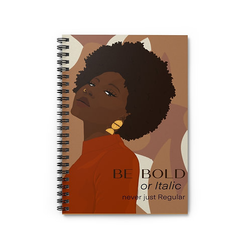 Be Bold or Italic, Never Just Regular Spiral Notebook - Ruled Line