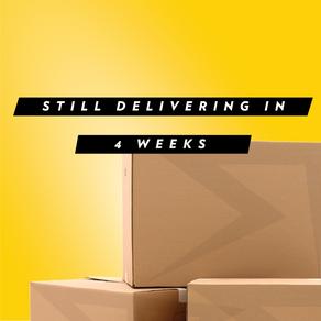 Update - Still delivering in 4 weeks!