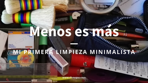 MENOS ES MÁS: mi primera limpieza minimalista