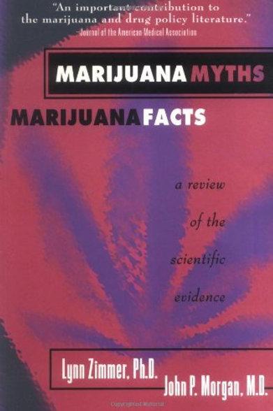 Marijuana Myths Marijuana Facts by Lynn Zimmer