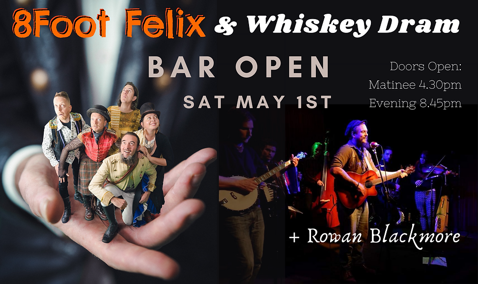 8Foot Felix and Whisky Dram on Saturday 1st May