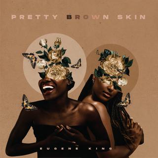 Pretty Brown Skin by Alton Eugene - Art Direction