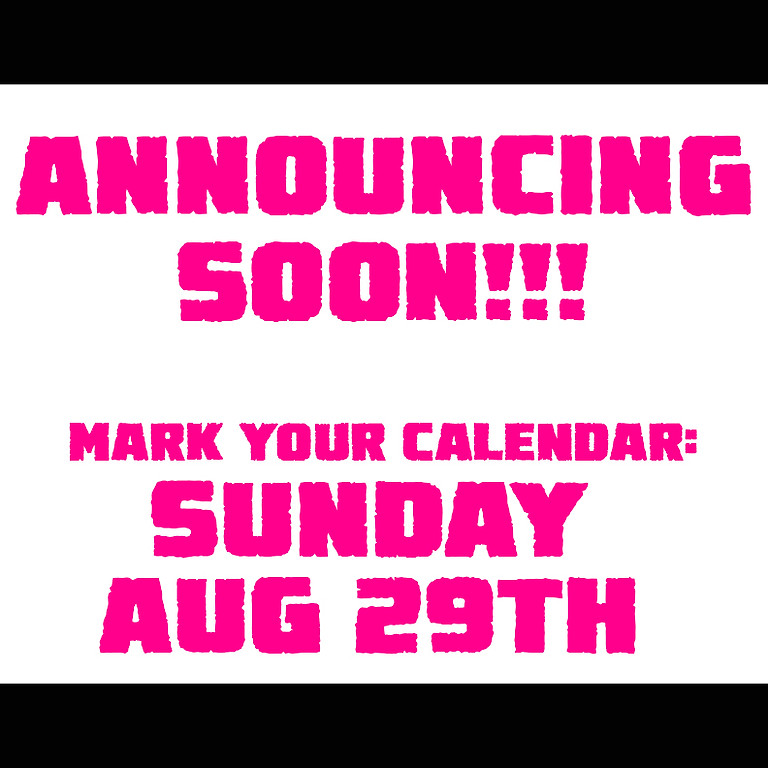 TBA EVENT!!! (Announcing soon!)
