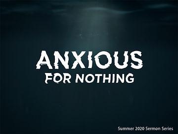 ANXIOUS FOR NOTHING slide.jpg
