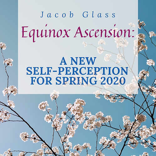 Equinox Ascension: A NEW Self-Perception for Spring 2020