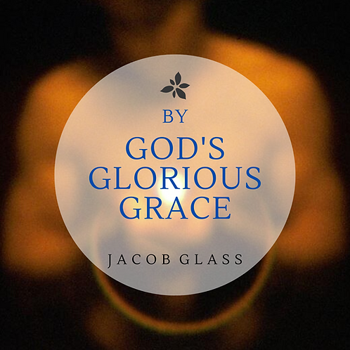 By God's Glorious Grace