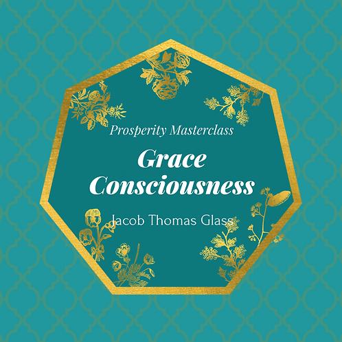 Prosperity Masterclass: Grace Consciousness