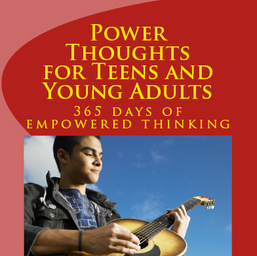 Power Thoughts for Teens and Young Adults