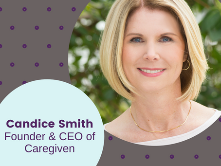Candice Smith, Founder and CEO, Caregiven