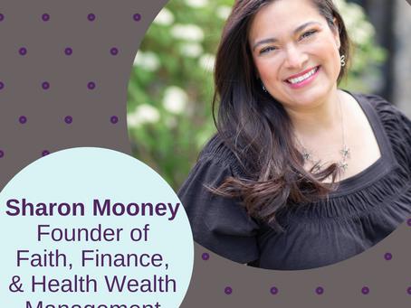 Sharon Mooney, Founder of Faith, Finance, & Health Wealth Management